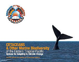 Cetaceans and Other Marine Biodiversity of the Eastern Tropical Pacific: Options for Adapting to Climate Change.